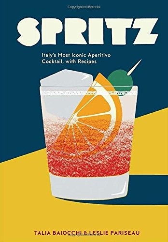 libro spritz: italy's most iconic aperitivo cocktail, with r