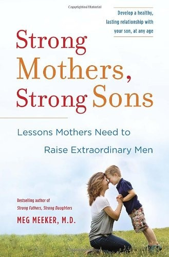 libro strong mothers, strong sons: lessons mothers need to r