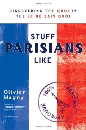 libro stuff parisians like: discovering the quoi in the je