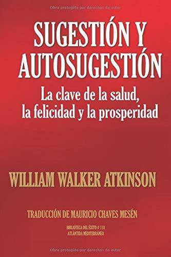 libro : sugestión y autosugestión la clave de la salud, ..