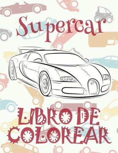 Libro : ¿ Supercar ¿ Libro De Colorear Carros Colorea... - $ 849,00 ...