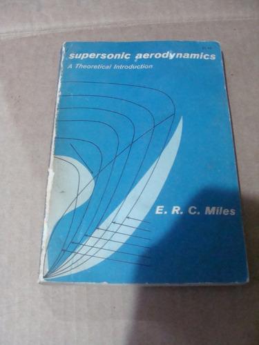 libro supersonic aerodynamics , e.r.c. miles  ,  254 paginas