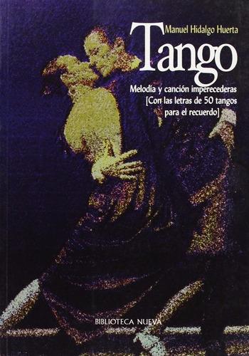 libro, tango. melodía y canción impercederas manuel h huerta