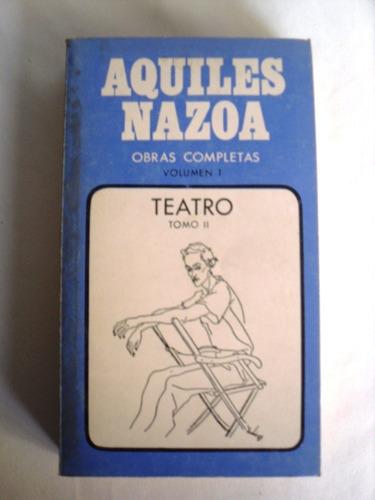 libro teatro volumen 1 tomo 1 y 2 autor aquiles nazoa