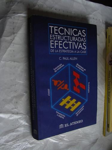 libro tecnicas estructuradas efectivas c. paul allen,  389 p