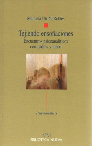 libro: tejiendo ensoñaciones ( manuel utrilla robles)