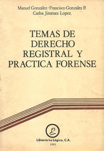 libro temas de derecho registral y práctica forense