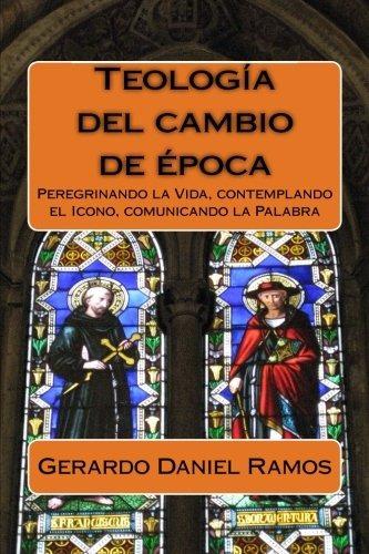 libro : teologia del cambio de epoca: peregrinando la vid...