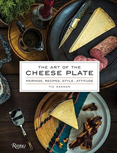 libro the art of the cheese plate: pairings, recipes, styl