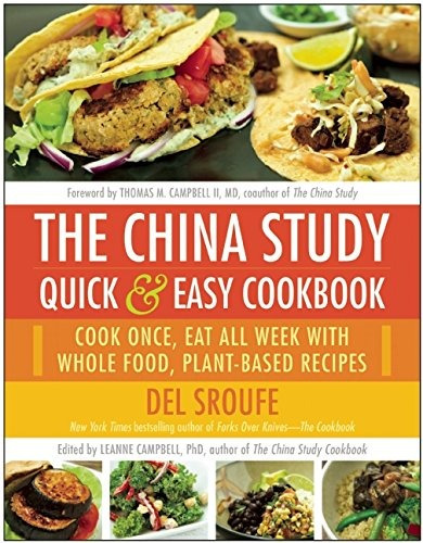 libro the china study quick & easy cookbook: cook once, eat