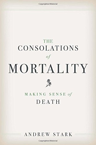 libro the consolations of mortality: making sense of death