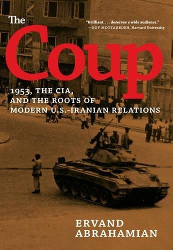 libro the coup: 1953, the cia, and the roots of modern u.s