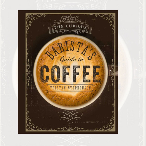 libro the curious barista's guide to coffee barista ingles