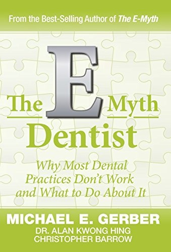libro the e-myth dentist: why most dental practices don't