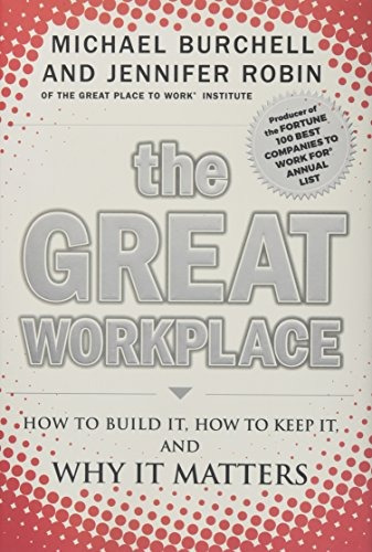 libro the great workplace: how to build it, how to keep it,