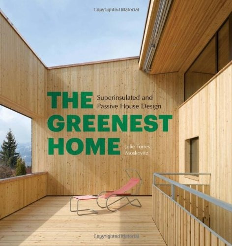 libro the greenest home: superinsulated and passive house