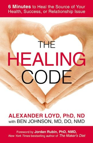libro the healing code: 6 minutes to heal the source of your