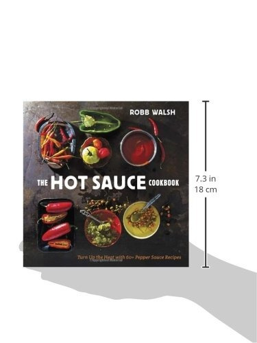 libro the hot sauce cookbook: turn up the heat with 60+ pe