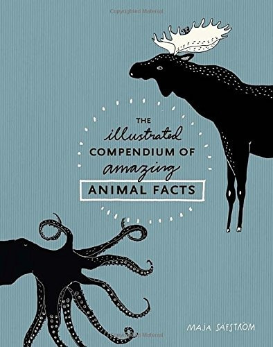 libro the illustrated compendium of amazing animal facts