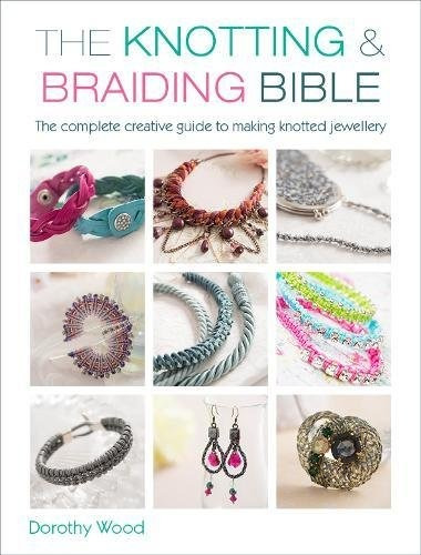 libro the knotting & braiding bible: the complete guide to c