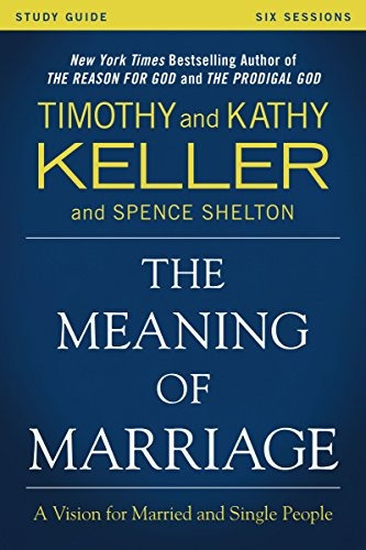 libro the meaning of marriage: a vision for married and sing