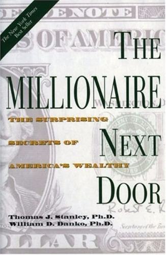 libro, the millionaire next door de thomas j. stanley y dan