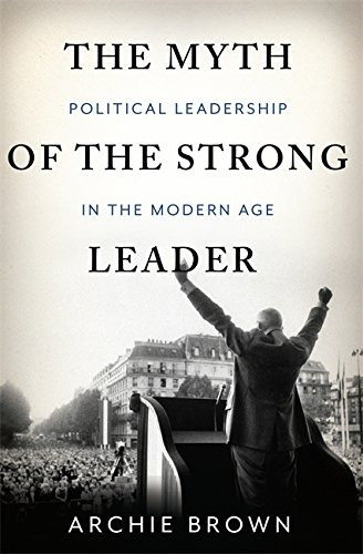libro the myth of the strong leader: political leadership in