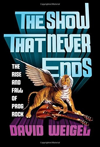 libro the show that never ends: the rise and fall of prog