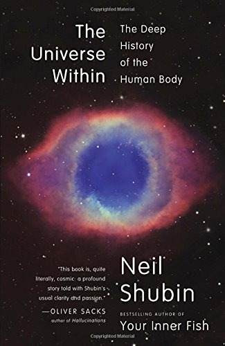 libro the universe within: the deep history of the human bod