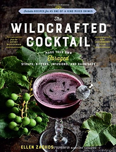 libro the wildcrafted cocktail: make your own foraged syru