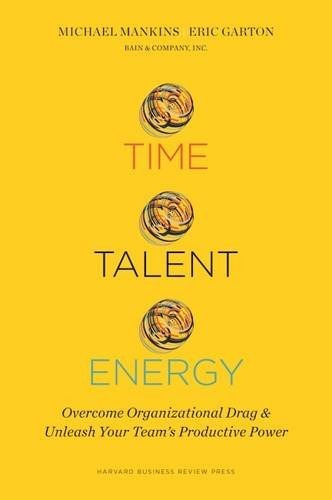 libro time, talent, energy: overcome organizational drag and