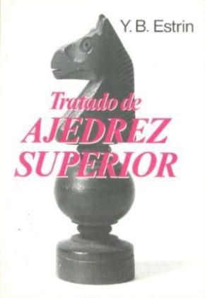 libro, tratado de ajedrez superior de y. b. estrin.