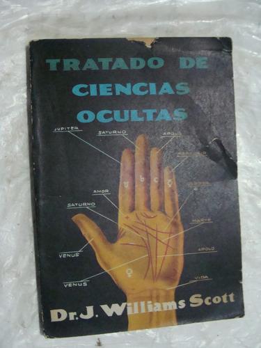 libro tratado de ciencias ocultas , dr. j. williams scott  ,