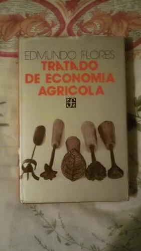 libro tratado de economái agrícola, edmundo flores.
