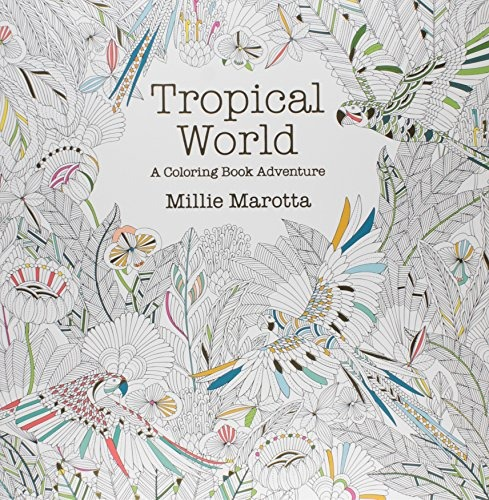 Libro Tropical World Adult Coloring Book: A Coloring Book Ad ...