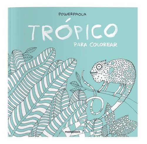 libro trópico para colorear power paola
