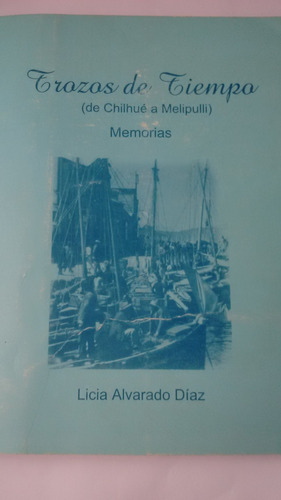 libro trozos de tiempo(de chilhue a melipulli)