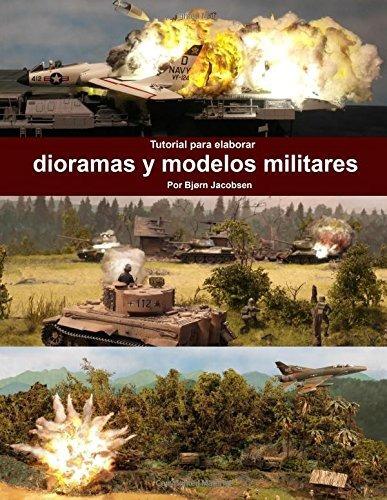 libro : tutorial para elaborar dioramas y modelos militar...