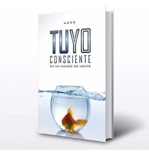 libro: tuyo - consciente en un mundo de mente.