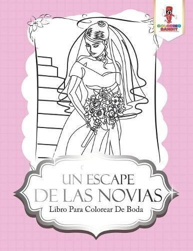 Libro : Un Escape De Las Novias: Libro Para Colorear De B... - $ 789 ...