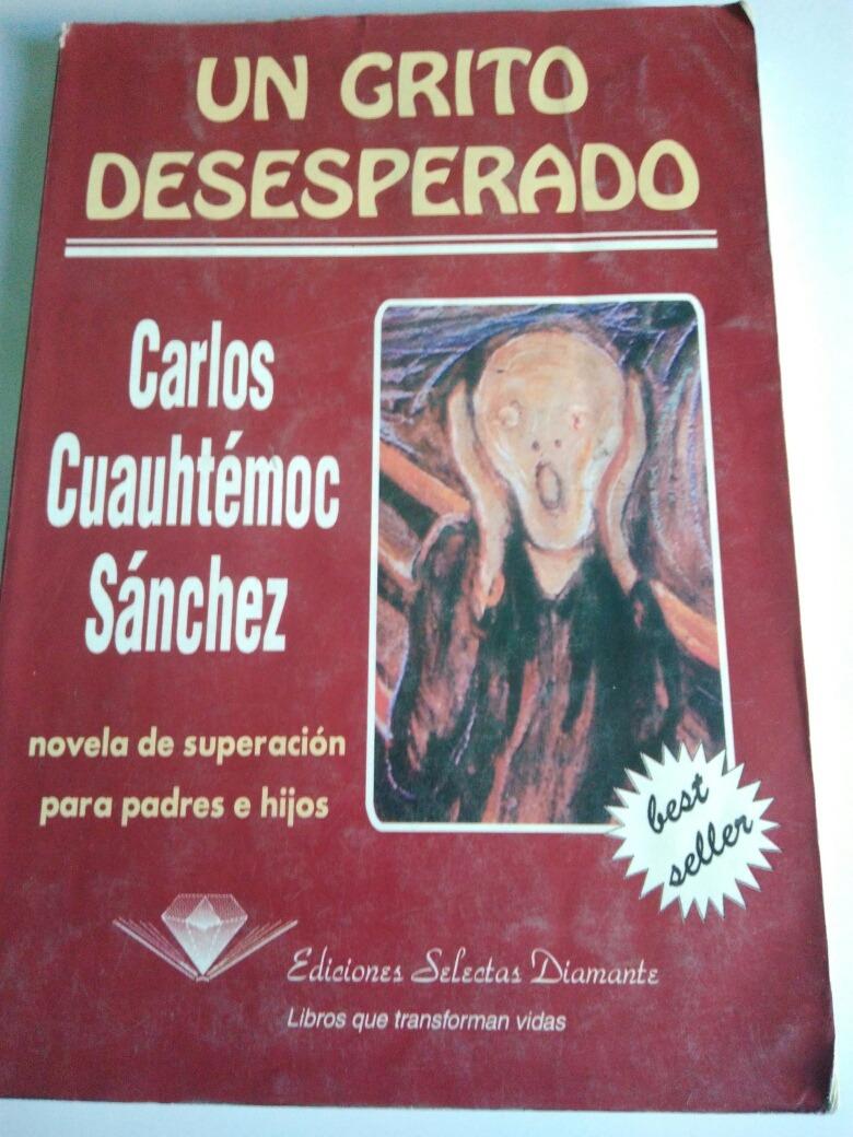 DESCARGAR EL LIBRO UN GRITO DESESPERADO CARLOS CUAUHTEMOC ...  @tataya.com.mx