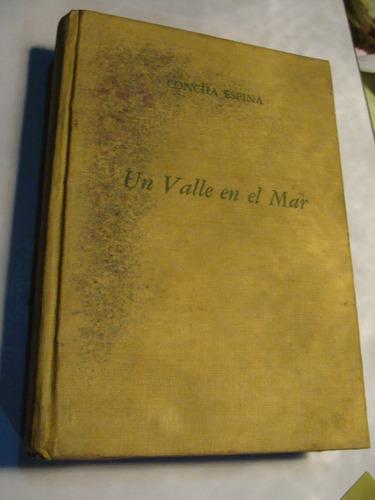 libro un valle en el mar , concha espina , 317 paginas   , a