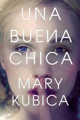 libro una buena chica / mary kubica / harper collins
