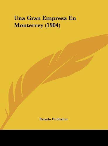 libro una gran empresa en monterrey (1904) - nuevo