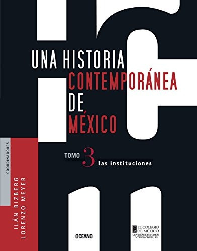 libro una historia contemporánea de méxico: las institucione