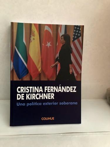 libro una politica exterior soberana c f kirchner colihue