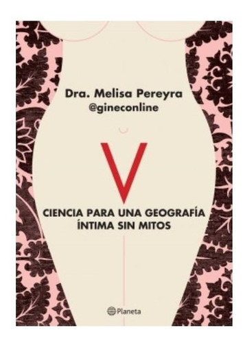 libro v ciencia p/ geografía íntima sin mitos melisa pereyra