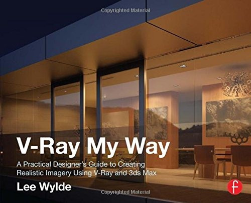 libro v-ray my way: a practical designer's guide to creati