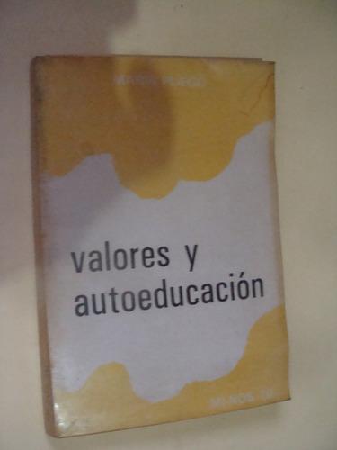 libro valores y autoeducacion , pliego , año 1981 ,  137 pag