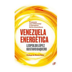 Libro Venezuela Energetica Leopoldo Lopez Y G. Baquero Nuevo